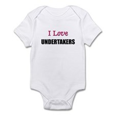 I Love UNDERTAKERS Infant Bodysuit