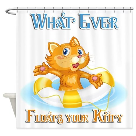 What Ever Floats Your Kitty Shower Curtain