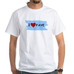 I LOVE FAYE White T-Shirt