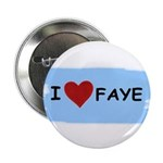 I LOVE FAYE Button