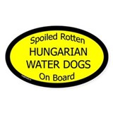 Spoiled Hungarian Water Dogs Oval Bumper Stickers