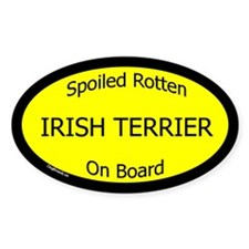 Spoiled Irish Terrier On Board Oval Decal