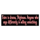 """faire is drama"" bumper sticker"