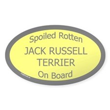 Spoiled Jack Russell Terrier Oval Decal