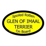 Spoiled Glen of Imaal Terrier Oval Decal