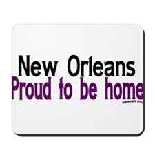 NOLA Proud To Be Home Mousepad