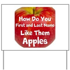 How do you like them Apples Yard Sign