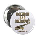 Licensed Sax Therapist 2.25&quot; Button (10 pack)