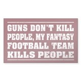 My Fantasy Football Team Kills People - sticker