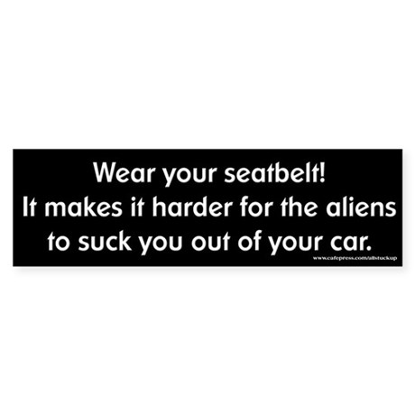 Wear Your Seatbelt Aliens Bumper Sticker