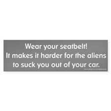 Wear Your Seatbelt Aliens Bumper Bumper Sticker