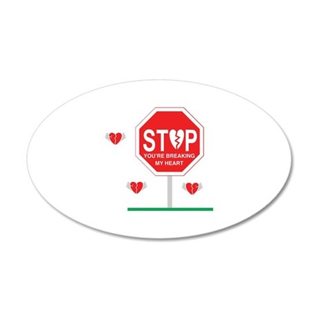 Stop Breaking My Heart Wall Decal