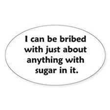 Bribed With Anything Sugar Oval Decal