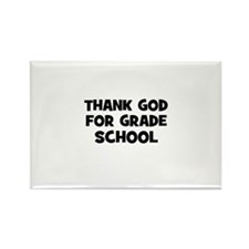 Thank God For Grade School Rectangle Magnet (10 pa