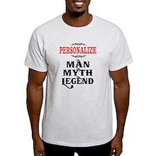 Custom Man Myth Legend T-Shirt