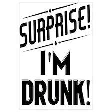 Surprise I'm DRUNK Sarcasm