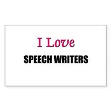 I Love SPEECH WRITERS Rectangle Decal