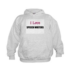I Love SPEECH WRITERS Hoodie