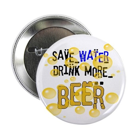 "Save Water Drink Beer 2.25"" Button (100 pack)"