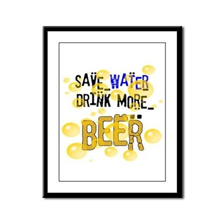 Save Water Drink Beer Framed Panel Print