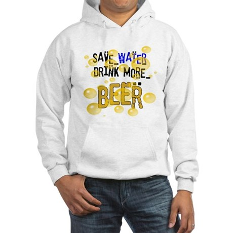 Save Water Drink Beer Hooded Sweatshirt