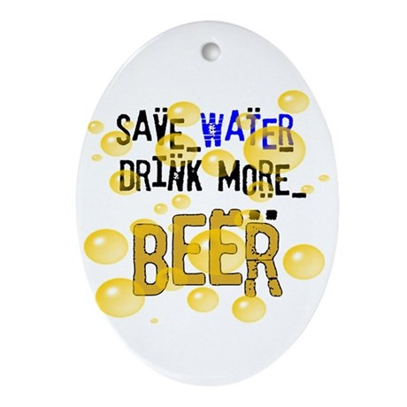 Save Water Drink Beer Oval Ornament