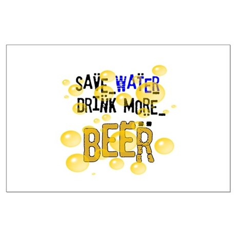Save Water Drink Beer Large Poster