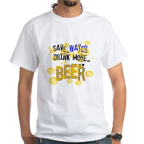 Save Water Drink Beer White T-Shirt