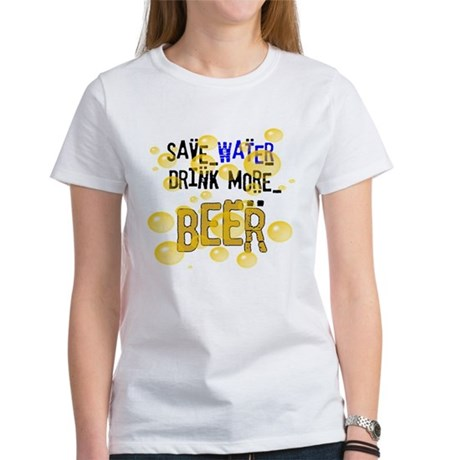 Save Water Drink Beer Women's T-Shirt