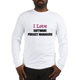 I Love SOFTWARE PROJECT MANAGERS Long Sleeve T-Shi