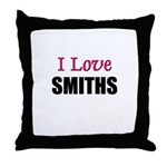 I Love SMITHS Throw Pillow