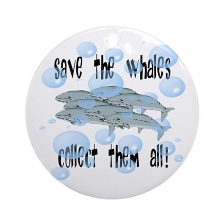 Save the Whales - Collect Them All! Ornament (Roun