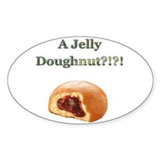"""A Jelly Doughnut"" Oval Decal"