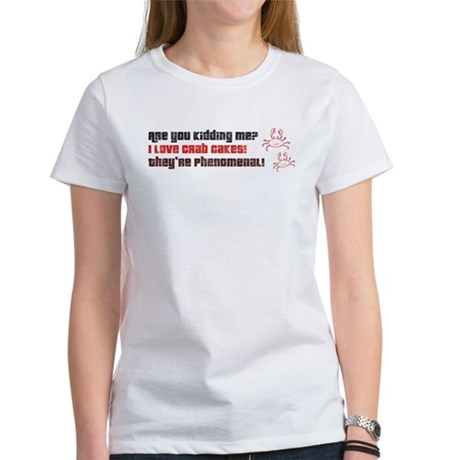 Crab Cakes Are Phenomenal Women's T-Shirt