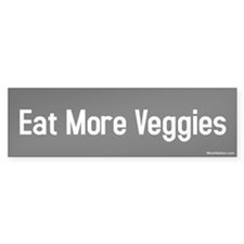 eat more veggies Bumper Stickers