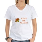 LEAF ME ALONE Women's V-Neck T-Shirt