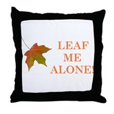 LEAF ME ALONE Throw Pillow