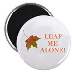 LEAF ME ALONE Magnet