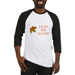 LEAF ME ALONE Baseball Jersey