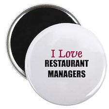 I Love RESTAURANT MANAGERS Magnet