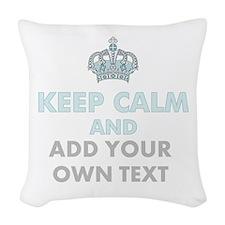 Keep Calm Add Text Woven Throw Pillow