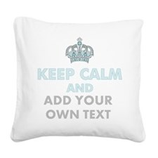 Keep Calm Add Text Square Canvas Pillow