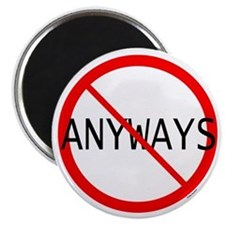 NO ANYWAYS Magnet (Round)