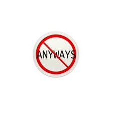 NO ANYWAYS Mini-Button 10-Pack