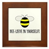 BEE-LIEVE IN YOURSELF! Framed Tile