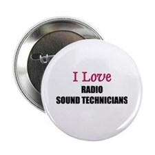 "I Love RADIO SOUND TECHNICIANS 2.25"" Button (10 pa"