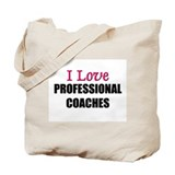 I Love PROFESSIONAL COACHES Tote Bag