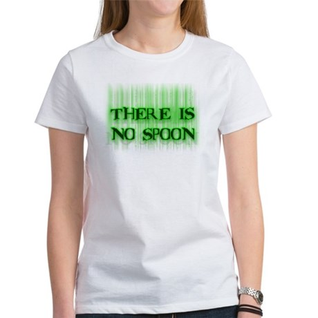 There Is No Spoon Women's T-Shirt