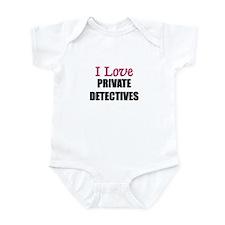 I Love PRIVATE DETECTIVES Infant Bodysuit