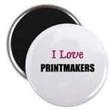 I Love PRINTMAKERS Magnet